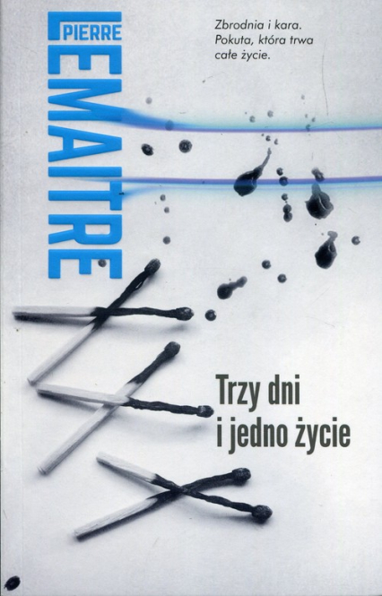 Trzy dni i jedno życie - Pierre Lemaitre | okładka
