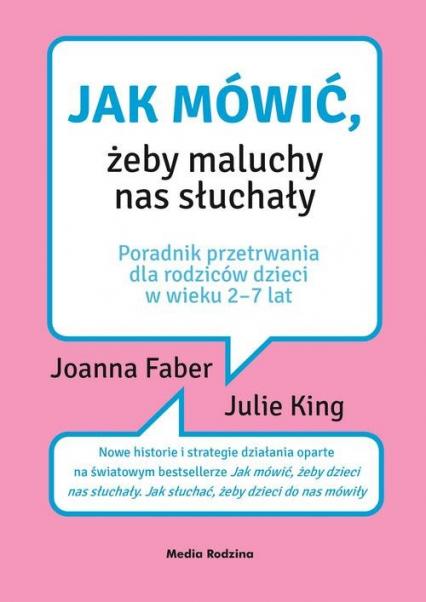Jak mówić, żeby maluchy nas słuchały - Faber Joanna, King Julie | okładka