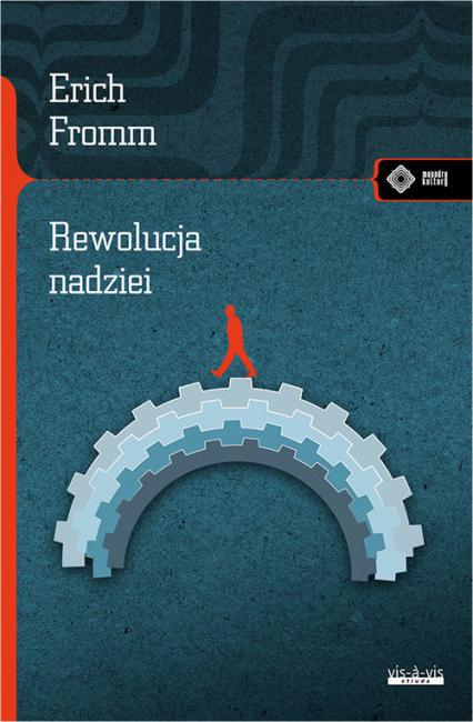 Rewolucja nadziei Ku uczłowieczonej technologii - Erich Fromm | okładka