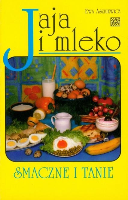 Jaja i mleko - Ewa Aszkiewicz | okładka