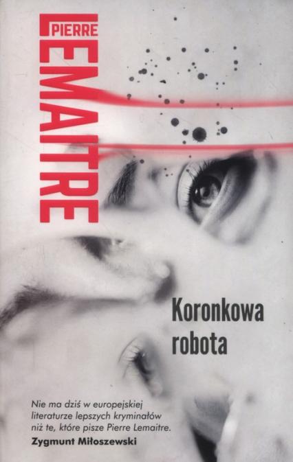 Koronkowa robota - Pierre Lemaitre   okładka