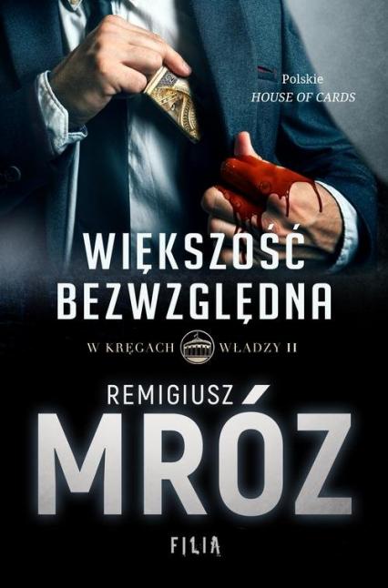 W kręgach władzy Większość bezwzględna Tom 2 - Remigiusz Mróz | okładka