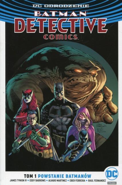 Batman Detective Comics Tom 1 Powstanie Batmanów - Tynion James, Barrows Eddy, Martinez Alvaro | okładka