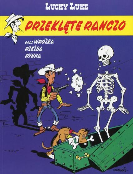 Lucky Luke Tom 56 Przeklęte ranczo - Fauche Xavier, Leturgie Jean   okładka