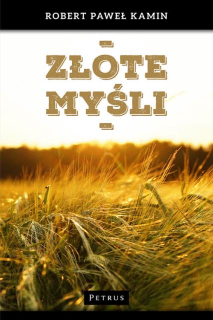 Złote myśli - Kamin Robert Paweł | okładka