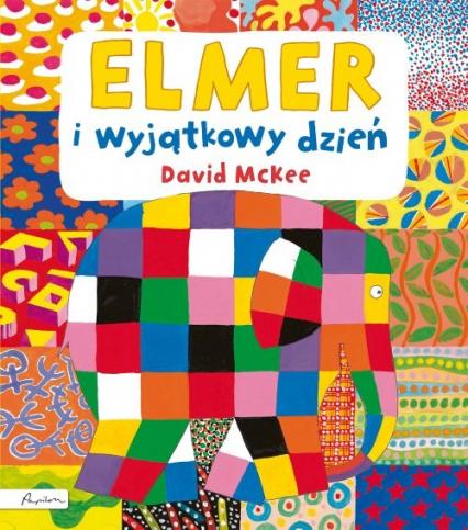 Elmer i wyjątkowy dzień - David McKee | okładka