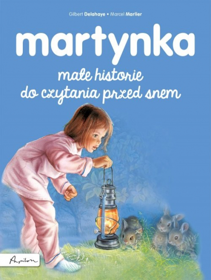 Martynka Małe historie do czytania przed snem - Gilbert Delahaye | okładka
