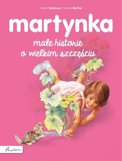 Martynka Małe historie o wielkim szczęściu - Gilbert Delahaye   okładka