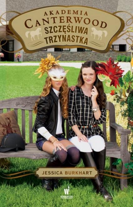 Szczęśliwa trzynastka Akademia Canterwood 17 - Jessica Burkhart   okładka