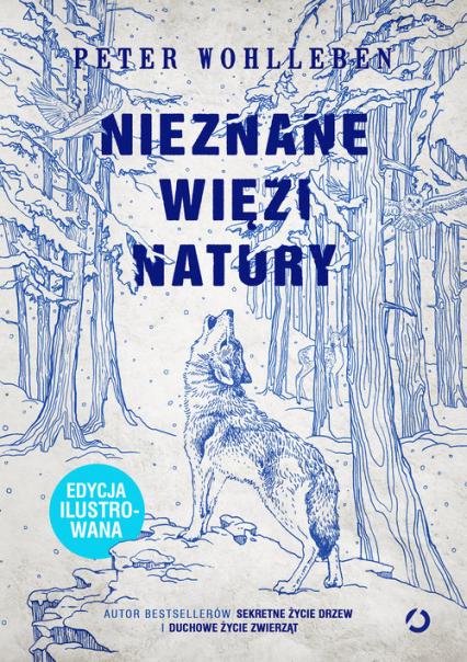Nieznane więzi natury. Edycja ilustrowana - Peter Wohlleben | okładka