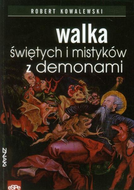 Walka świętych i mistyków z demonami - Robert Kowalewski   okładka