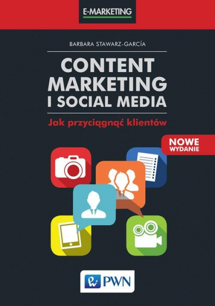 Content Marketing i Social Media Jak przyciągnąć klientów - Barbara Stawarz-García | okładka