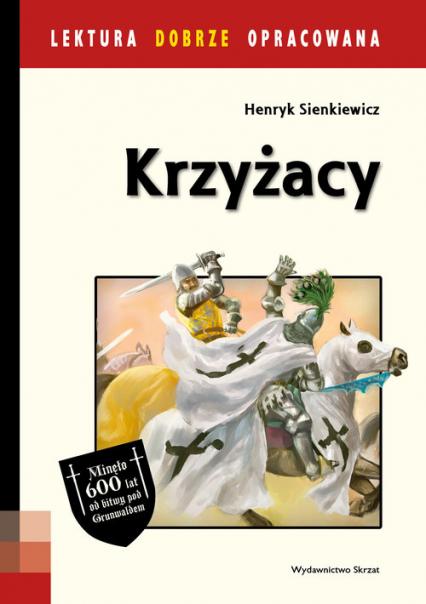 Krzyżacy Lektura dobrze opracowana - Henryk Sienkiewicz | okładka