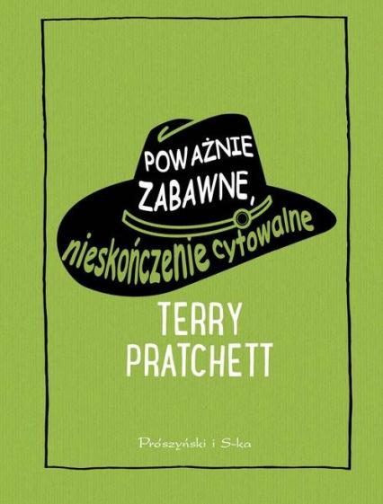 Poważnie zabawne nieskończenie cytowalne - Terry Pratchett   okładka
