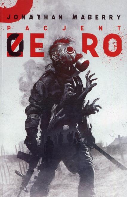 Pacjent zero - Jonathan Maberry   okładka