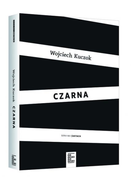 Pakiet Czarna/I odpuść nam nasze... - Wojciech Kuczoka/Janusz Leon Wiśniewski | okładka