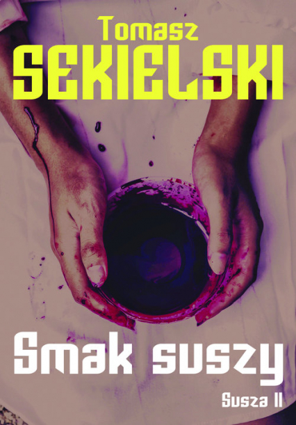 Zapach suszy / Smak suszy Pakiet - Tomasz Sekielski | okładka