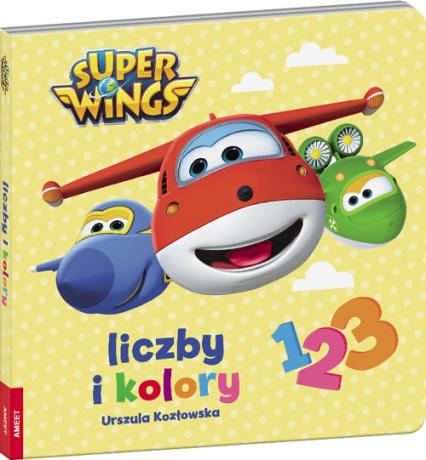 Super Wings Liczby i kolory - Urszula Kozłowska | okładka