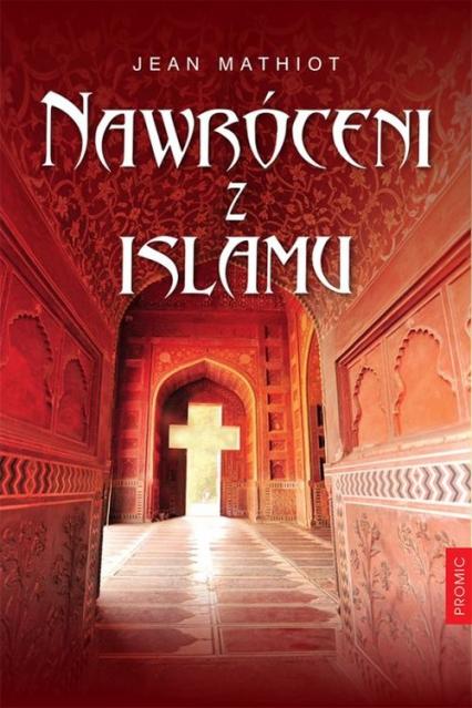 Nawróceni z islamu - Jean Mathiot | okładka