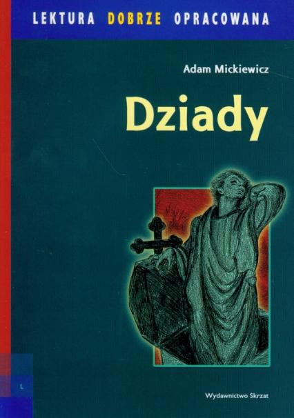 Dziady lektura dobrze opracowana - Adam Mickiewicz | okładka