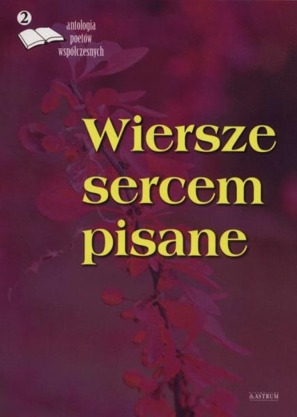 Wiersze sercem pisane 2 Antologia poetów współczesnych -  | okładka