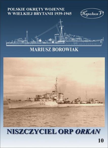Niszczyciel ORP Orkan - Mariusz Borowiak | okładka