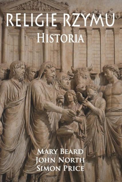 Religie Rzymu Historia - Beard Mary, North John, Price Simon   okładka