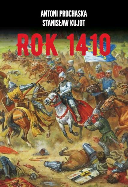 Rok 1410 - Prochaska Antoni, Kujot Stanisław   okładka