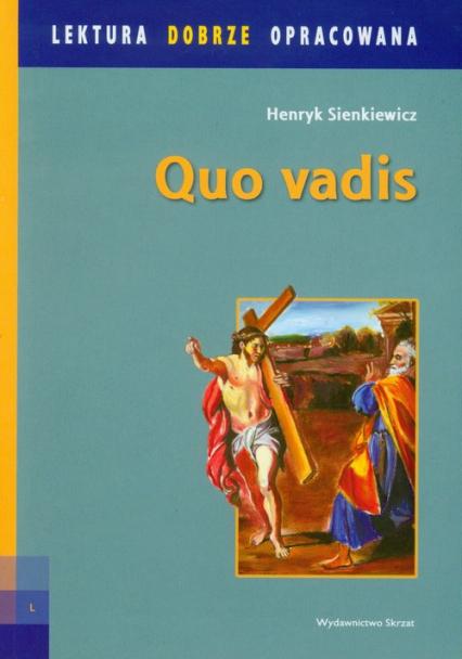 Quo Vadis Lektura dobrze opracowana Powieść z czasów Nerona - Henryk Sienkiewicz | okładka