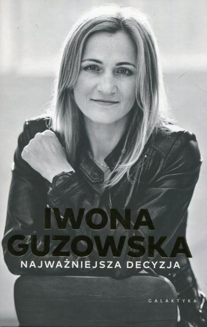 Najważniejsza decyzja - Iwona Guzowska | okładka