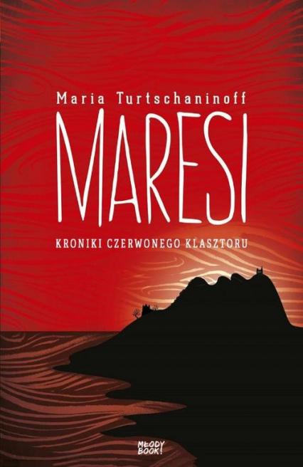 Maresi Kroniki Czerwonego Klasztoru - Maria Turtschaninoff | okładka