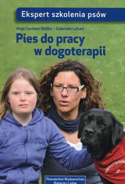 Pies do pracy w dogoterapii - Muller Anja Carmen, Lehari Gabriele | okładka