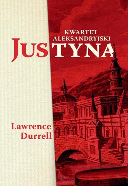Justyna Kwartet aleksandryjski - Lawrence Durrell   okładka