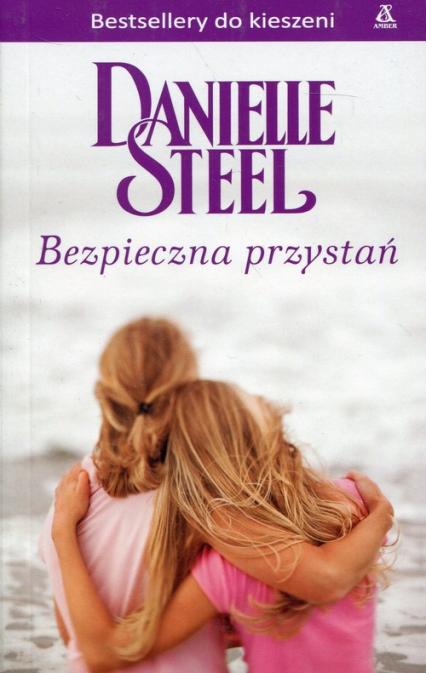 Bezpieczna przystań - Danielle Steel | okładka