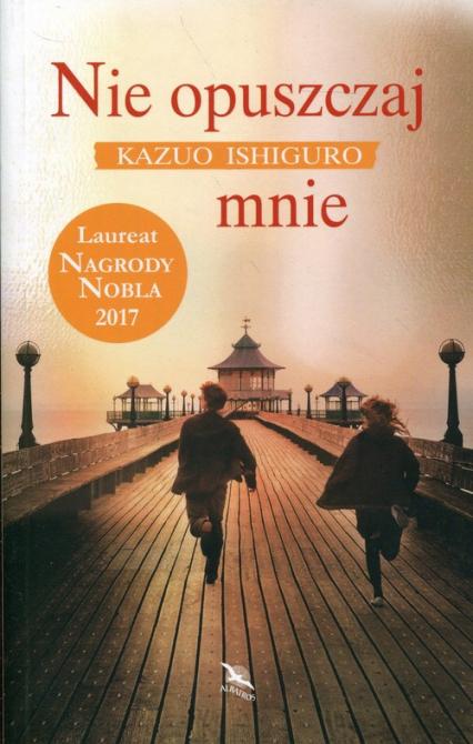 Nie opuszczaj mnie - Kazuo Ishiguro | okładka