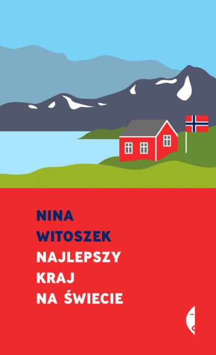 Najlepszy kraj na świecie Pamflet - Nina Witoszek | okładka