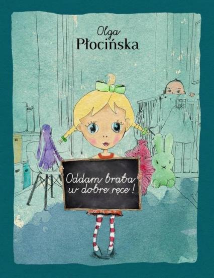 Oddam brata w dobre ręce - Olga Płocińska | okładka