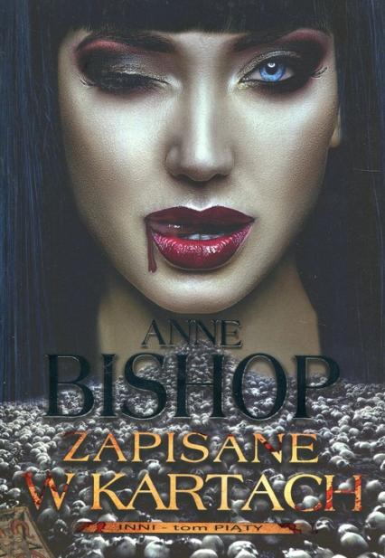 Zapisane w kartach Inni Tom 5 - Anne Bishop | okładka