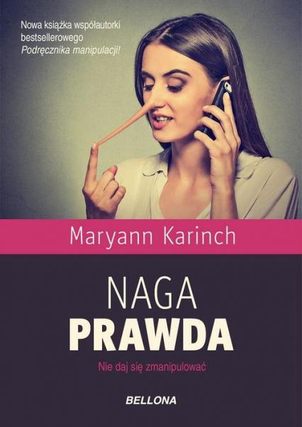 Naga prawda Nie daj się zmanipulować - Maryann Karinch | okładka