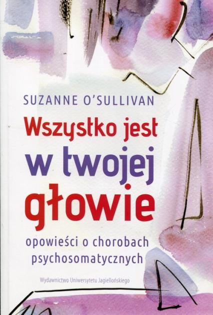 Wszystko jest w twojej głowie - Suzanne Osullivan | okładka