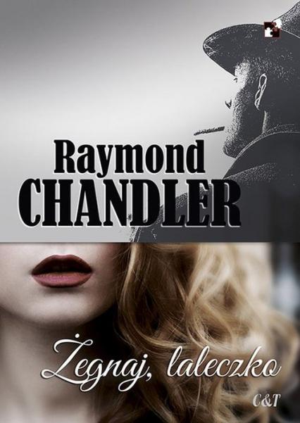 Żegnaj laleczko - Raymond Chandler   okładka