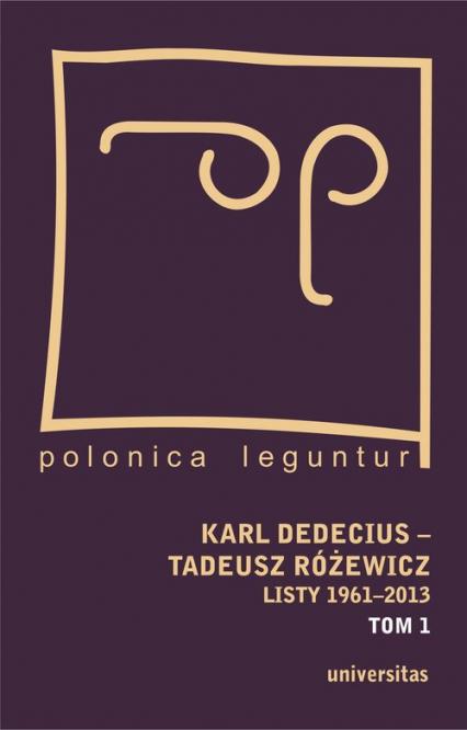 Karl Dedecius Tadeusz Różewicz Listy 1961-2013 Tom 1/2 -  | okładka