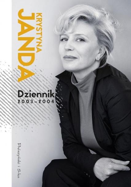 Dziennik 2003-2004 - Krystyna Janda | okładka