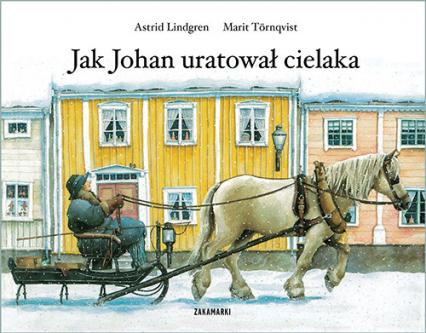 Jak Johan uratował cielaka - Astrid Lindgren | okładka