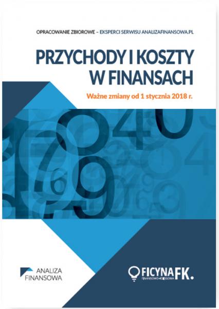 Przychody i koszty w finansach Ważne zmiany od 1 stycznia 2018 r. - zbiorowa Praca | okładka
