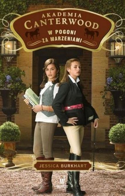 W pogoni za marzeniami Akademia Canterwood 2 - Jessica Burkhart | okładka