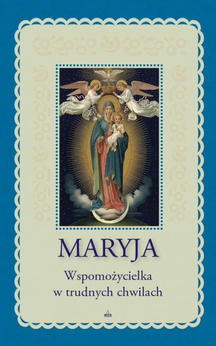 Maryja Wspomożycielka w trudnych chwilach - Lorraine Trouve Marianne | okładka