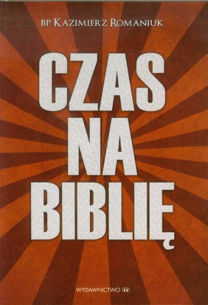 Czas na Biblię - Kazimierz Romaniuk | okładka