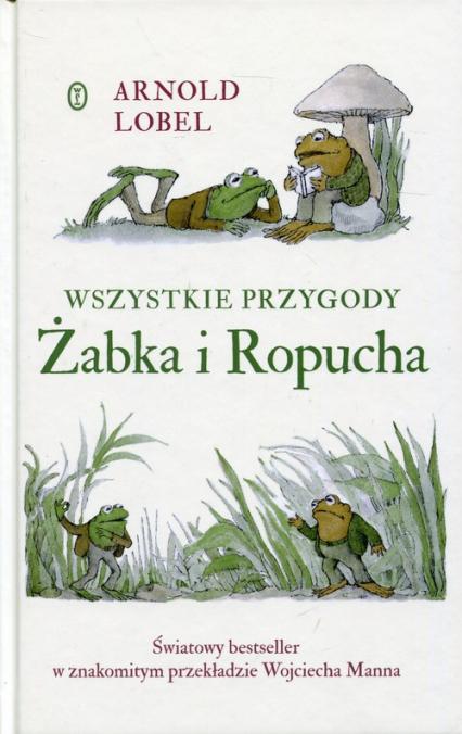 Wszystkie przygody Żabka i Ropucha - Arnold Lobel | okładka