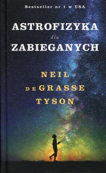 Astrofizyka dla zabieganych - deGrasse Tyson Neil | okładka